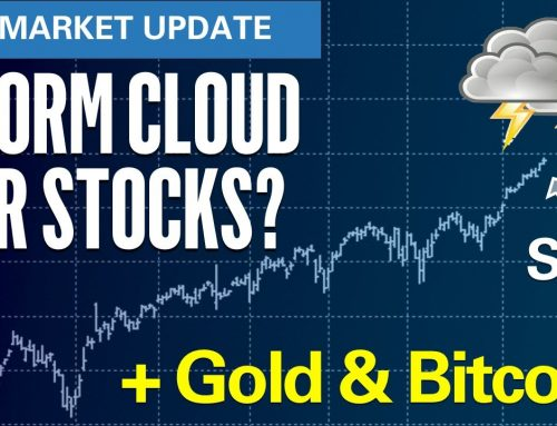 Storm Cloud for Stocks? … plus Gold & Bitcoin